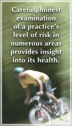 Assessing risk factors helps evaluate practice health.